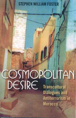Cosmopolitan Desire: Transcultural Dialogues and Antiterrorism in Morocco (2006)