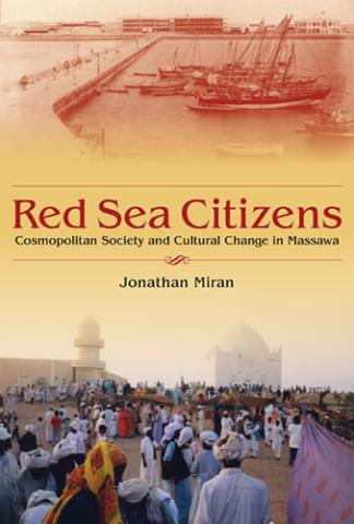 Red Sea Citizens: Cosmopolitan Society and Cultural Change in Massawa (2009)